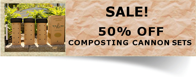 50% off all composting cannon sets!